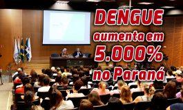 PARANÁ: Estado e municípios falham e casos de dengue aumentam cerca de 5.000% em relação ao ano passado