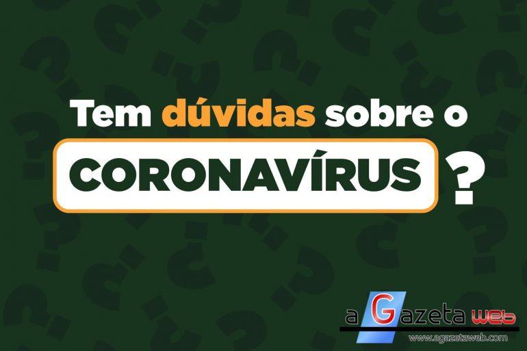 TEM DÚVIDAS SOBRE O CORONAVÍRUS?