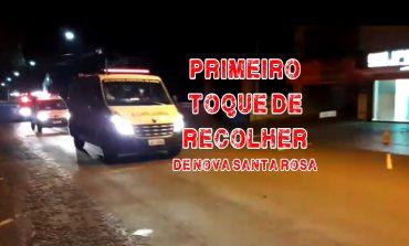 """Nova Santa Rosa colocou em prática o """"Toque de Recolher"""" na noite deste domingo (22); Vídeo"""