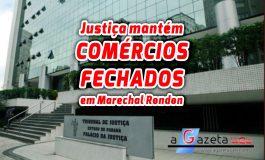 Justiça nega segundo recurso da Prefeitura de Marechal Rondon e comércio fica fechado por tempo indeterminado